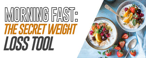 Morning Fast: The Secret Weight Loss Tool