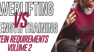 Powerlifting VS. Strength Training: Protein Requirements V2