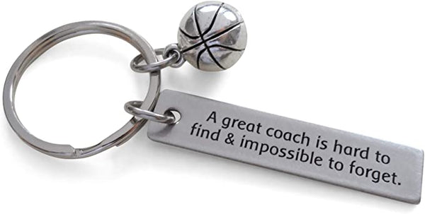 "Basketball Coach Appreciation Gift • Engraved ""A Great Coach is Impossible to Forget"" Keychain 