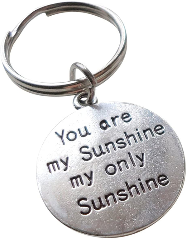 You Are My Sunshine Keychain, Saying Keychain with Sun Face on Backside