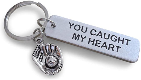 "Aluminum Tag Keychain Engraved with ""You Caught My Heart"" and Baseball Mitt Charm Keychain; Engraved Couples Keychain"