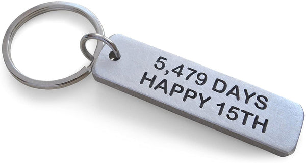 "Aluminum Tag Keychain Engraved with ""5,479 Days, Happy 15th""; Engraved 15 Year Anniversary Keychain"