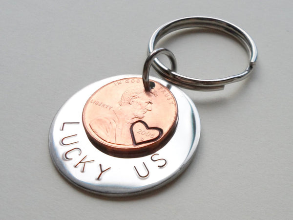 "Steel Disc Hand Stamped with ""Lucky Us"" with 2008 Penny Layered Keychain With Heart Around Year; Hand Stamped Couples Keychain"