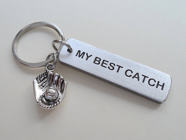 """My Best Catch"" Engraved on Aluminum Tag Keychain and Baseball Mitt Charm Keychain; Couples Keychain, Personalized Option"