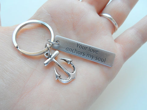 "Anchor Keychain With Steel Tag Engraved ""Your Love Anchors My Soul""; Couples Keychain"