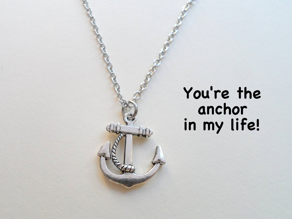Anchor Necklace - You're the Anchor in My Life