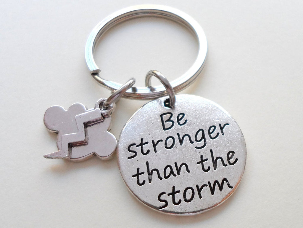 Be Stronger Than the Storm Keychain, Encouragement Keychain