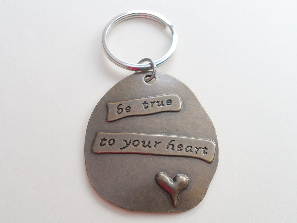 """Be True to Your Heart"" Bronze Saying Keychain"