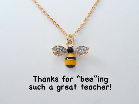 "Bee Necklace for Teacher - Thanks for ""Bee""ing Such a Great Teacher"