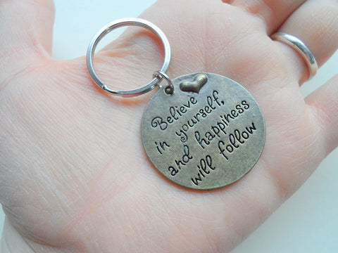 """Believe in Yourself and Happiness Will Follow"" Bronze Saying Keychain"