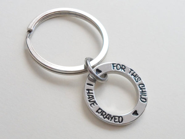 "Circle Ring Engraved with ""For This Child I Have Prayed"" Keychain; Handbag Charm, Parent's Keychain"