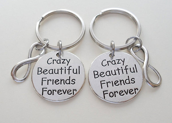 Crazy Beautiful Friends Forever Keychains With Infinity Symbol, 2 Keychains, BFF Gift