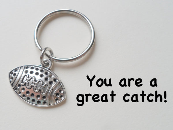 Football Keychain - You Are a Great Catch; Couples Keychain