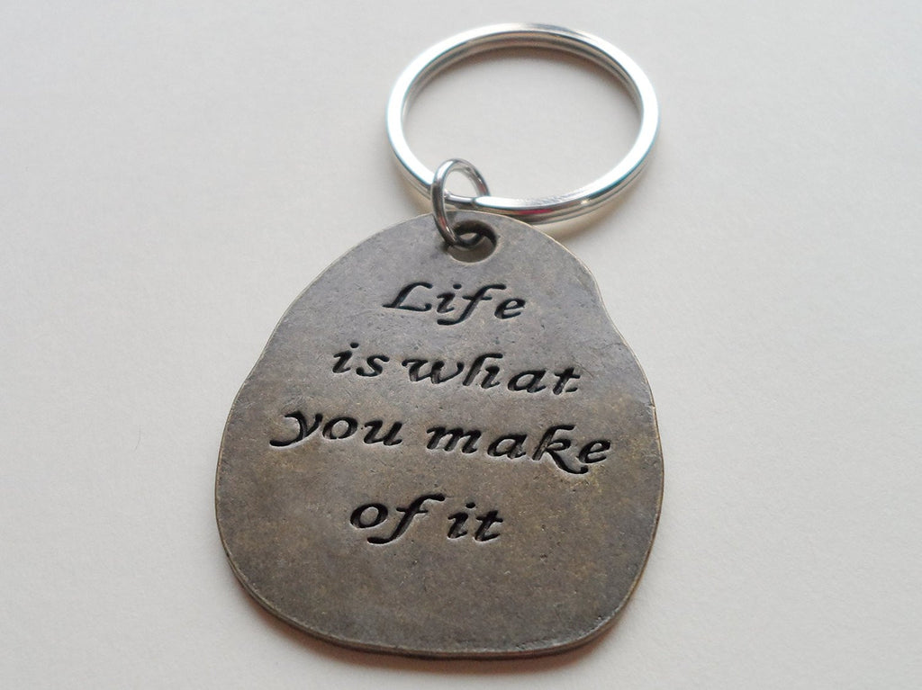 """Life is what you make of it"" Bronze Saying Keychain"