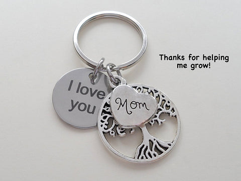 Mom Tree Charm Keychain with I Love You Engraved Disc - Thanks for Helping Me Grow