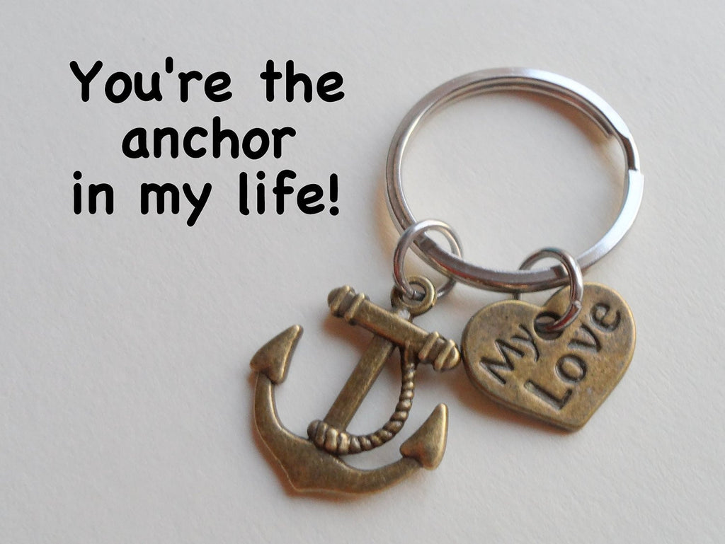 """My Love"" Bronze Anchor Keychain - You're the Anchor in my Life; Couples Keychain"