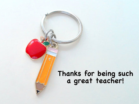 Pencil & Apple Charm Teacher Keychain - Thanks for Being Such a Great Teacher