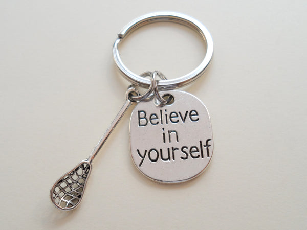 Believe in Yourself and Lacrosse Keychain, Lacrosse Player Encouragement Gift