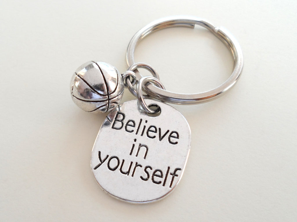 Believe in Yourself and Basketball Keychain, Basketball Player Encouragement Gift
