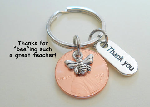 "Thanks for ""Bee""ing Such a Great Teacher, 2020 Penny Keychain With Bee Charm"