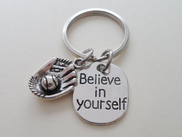 Believe in Yourself and Baseball Mitt Keychain, Baseball or Softball Player Encouragement Gift