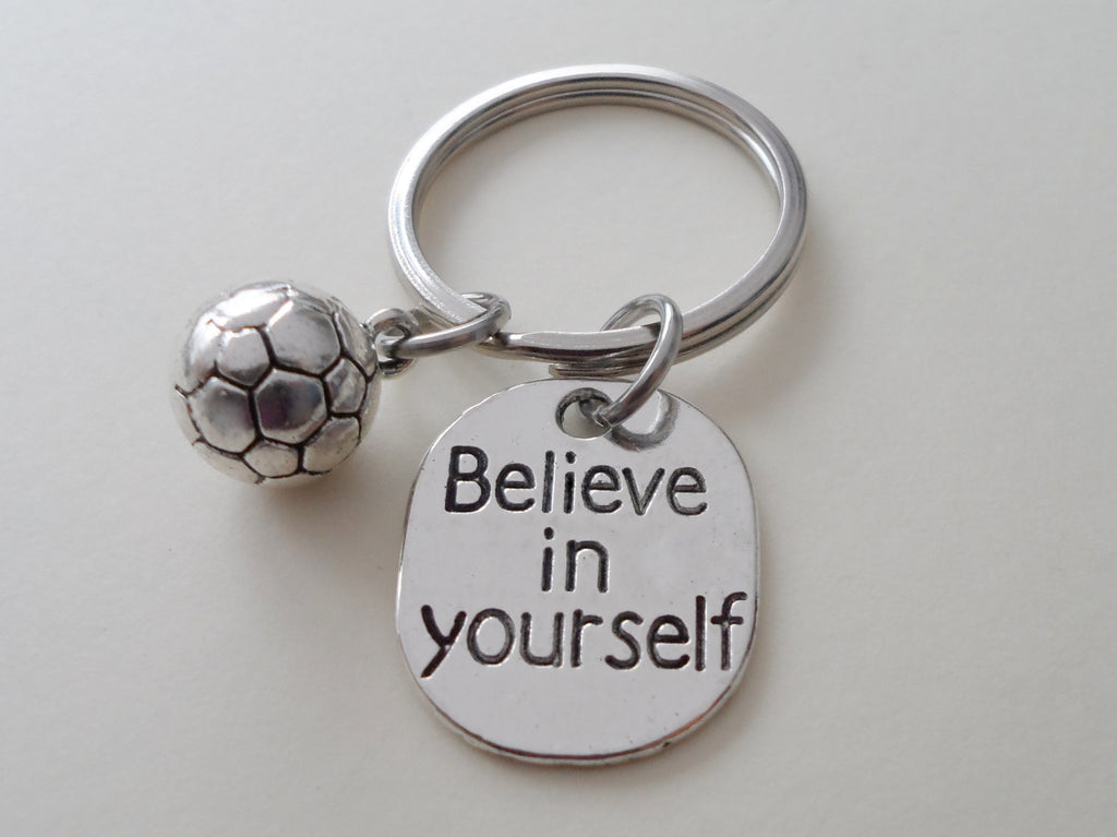 Believe in Yourself and Soccer Ball Keychain, Soccer Player Encouragement Gift