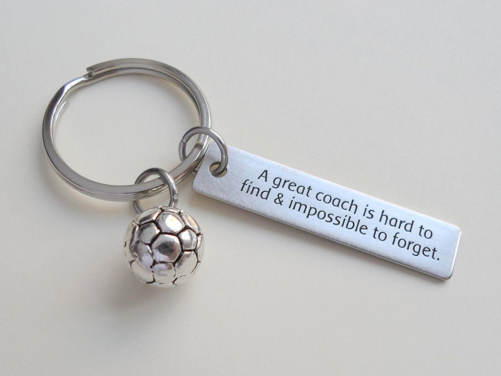 "Soccer Coach Appreciation Gift • Engraved ""A Great Coach is Impossible to Forget"" Keychain 