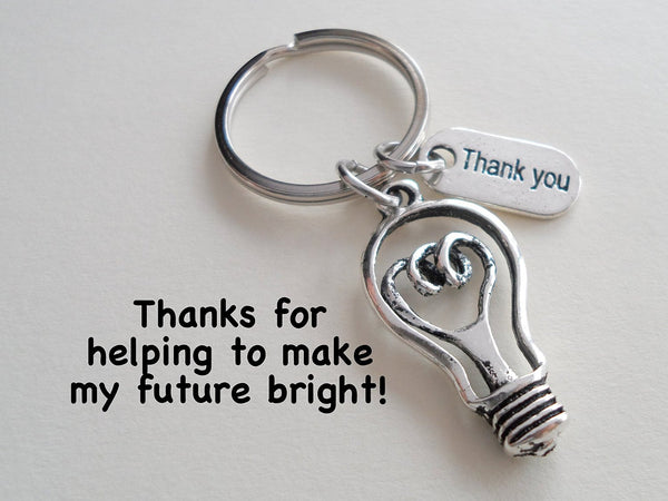 Teacher Appreciation Gift, Thank You Charm and Light Bulb Charm Keychain - Thanks for helping to make my future bright; Teacher Gift
