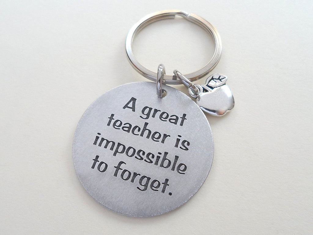 "Teacher Keychain Appreciation Gift - ""A Great Teacher is Impossible to Forget"" Engraved Keychain"