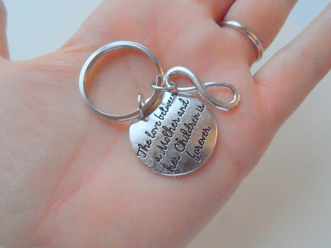 The Love Between a Mother and Her Children is Forever Keychain & Infinity Charm