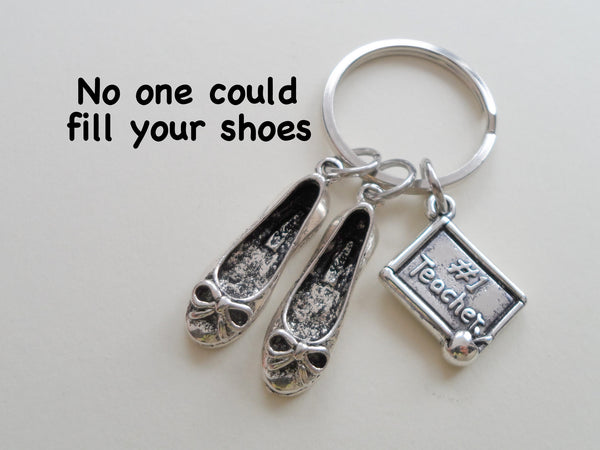 Woman's Teacher Shoes Charm Keychain, #1 Teacher Keychain - No One Could Fill Your Shoes
