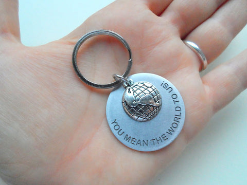 "Employee Appreciation Gifts • Silver World Globe Keychain by JewelryEveryday w/ Aluminum ""You Mean The World To Us!"" Disc."