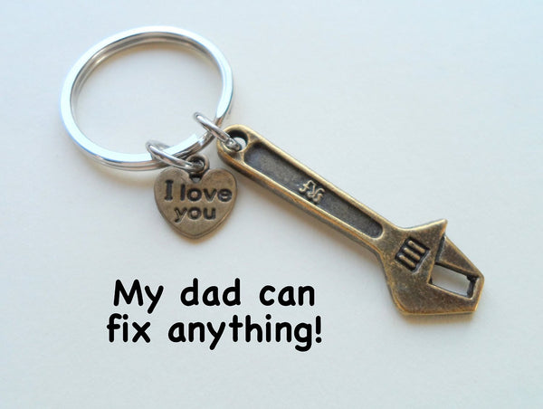 Bronze Wrench Keychain - My Dad Can Fix Anything; Fathers Gift Keychain