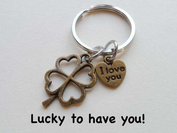Bronze Four Leaf Clover Keychain with I Love You Heart Charm - Lucky to Have You