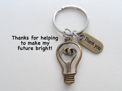 Bronze Light Bulb Charm Keychain - Thanks for Helping to Make My Future Bright; Teacher Gift