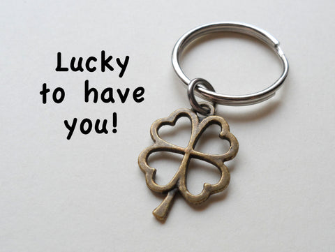 Bronze Four Leaf Clover Keychain - Lucky To Have You; 8 Year Anniversary Gift, Couples Keychain