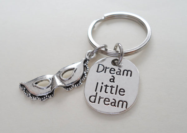 Dream A Little Dream Charm & Mask Charm Keychain, Graduation Gift Keychain by JewelryEveryday