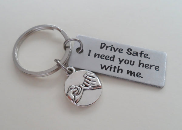 """Drive Safe I Need You Here With Me"" Engraved Rectangle Tag With Pinky Promise Charm"
