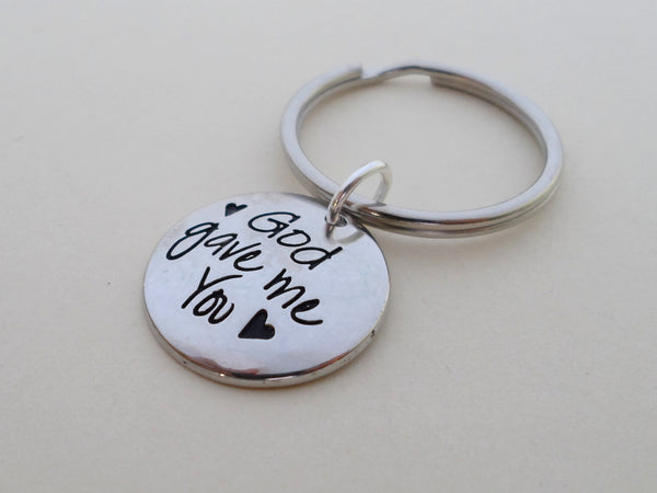 God Gave Me You Keychain