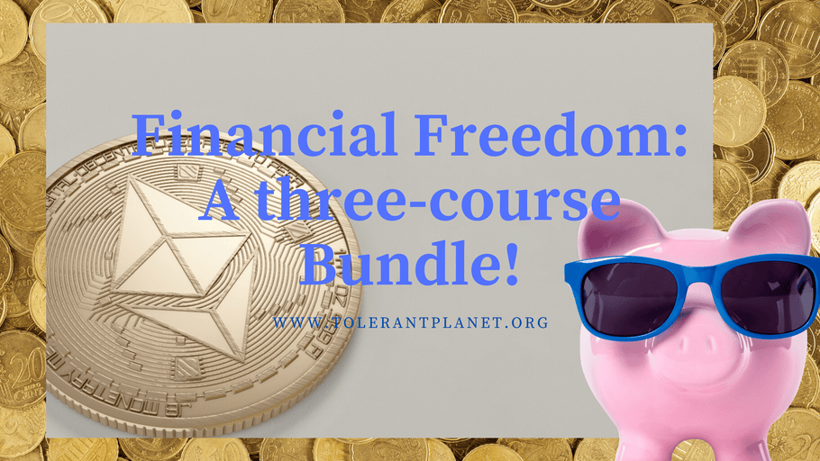 Financial Freedom: A Three Course Bundle!