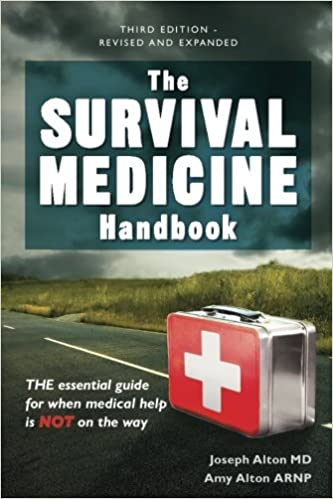The Survival Medicine Handbook: THE essential guide, for when medical help is NOT on the way. - Tolerant Planet