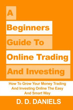 Load image into Gallery viewer, A Beginner's Guide to Online Trading And Investing: How To Grow Your Money Trading And Investing Online The Easy And Smart Way (Investing For ... Market Investing For Beginners, Stock Market) - Tolerant Planet