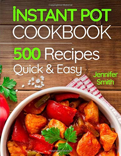 Instant Pot Pressure Cooker Cookbook: 500 Everyday Recipes for Beginners and Advanced Users. Try Easy and Healthy Instant Pot Recipes. - Tolerant Planet