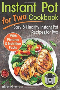 Instant Pot for Two Cookbook: Easy and Healthy Instant Pot Recipes Cookbook for Two - Tolerant Planet