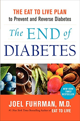 The End of Diabetes: The Eat to Live Plan to Prevent and Reverse Diabetes (Eat for Life) - Tolerant Planet