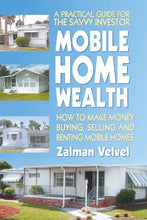 Load image into Gallery viewer, Mobile Home Wealth: How to Make Money Buying, Selling and Renting Mobile Homes - Tolerant Planet