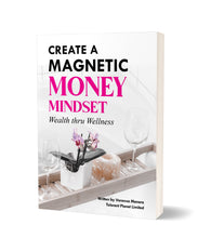 Load image into Gallery viewer, Create a Magnet Money Mindset - Wealth through Wellness - Tolerant Planet