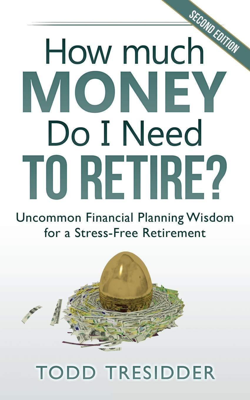 How Much Money Do I Need to Retire?: Uncommon Financial Planning Wisdom for a Stress-Free Retirement (Financial Freedom for Smart People) - Tolerant Planet