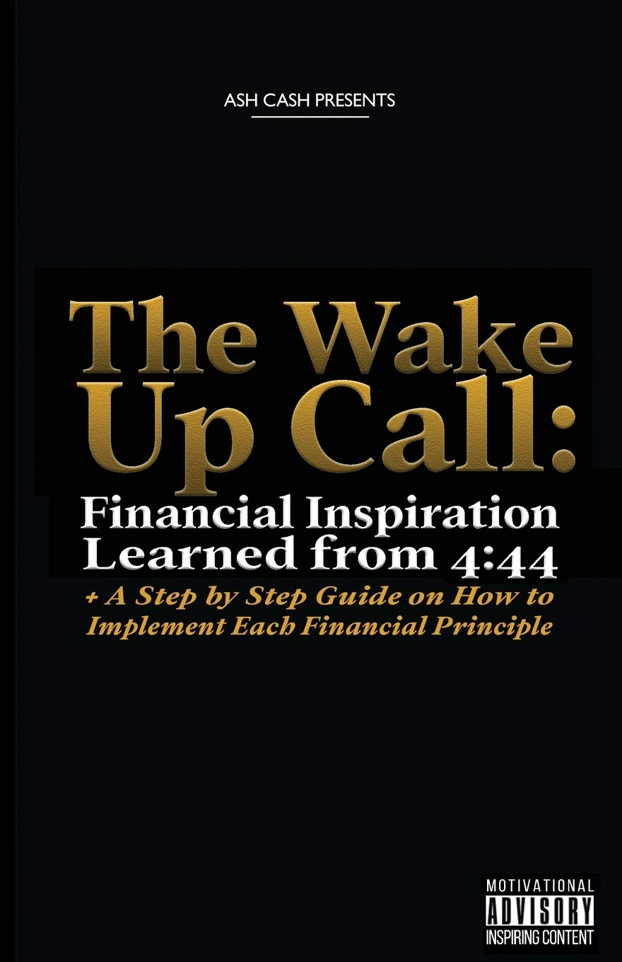 The Wake Up Call: Financial Inspiration Learned from 4:44 + A Step by Step Guide on How to Implement Each Financial Principle - Tolerant Planet