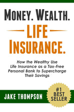 Load image into Gallery viewer, Money. Wealth. Life Insurance.: How the Wealthy Use Life Insurance as a Tax-Free Personal Bank to Supercharge Their Savings - Tolerant Planet